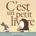 Lane Smith - C'est un petit livre.