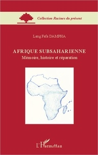 Lang Fafa Dampha - Afrique subsaharienne - Mémoire, histoire et réparation.