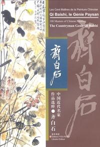 Lang Shaojun - Qi Baishi, le génie paysan - Edition trilingue français-anglais-chinois.