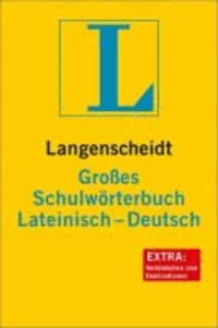 Langenscheidt Großes Schulwörterbuch Lateinisch-Deutsch - Über 80.000 Stichwörter und Wendungen.