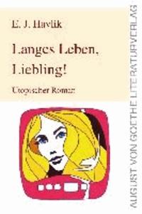 Langes Leben, Liebling! - Utopischer Roman.