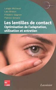 Langis Michaud et Leo Breton - Les lentilles de contact - Optimisation de l'adaptation, utilisation et entretien.
