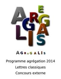 Langlois Ernest et Jodelle Etienne - Programme agrégation 2014 - Lettres Classiques - Concours Externe - Agrégalis.