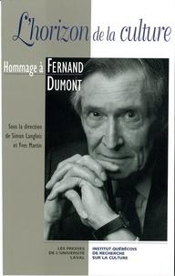 Langlois - Horizon de la culture: Hommage à Fernand Dumont.