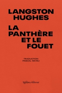 Langston Hughes - La Panthère et le fouet - Poèmes de notre temps.