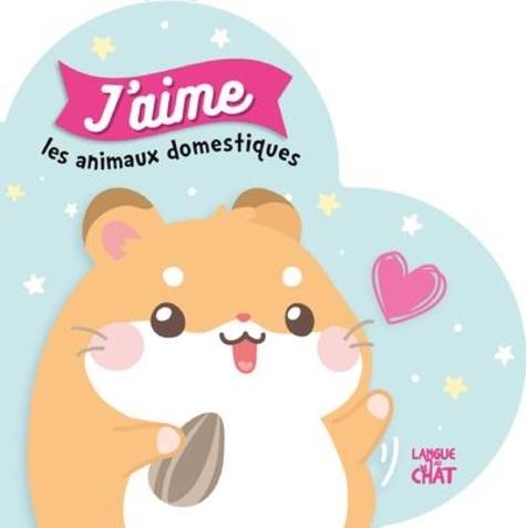 Langue au chat - J'aime les animaux domestiques.