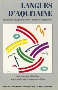 Alain Viaut - Langues d'Aquitaine. - Dynamiques institutionnelles et patrimoine linguistique.