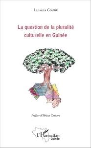 Lansana Condé - La question de la pluralité culturelle en Guinée.