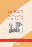 Lansiné Kaba - Le non de la Guinée à De Gaulle.