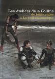 Lansman Editeur - Les Ateliers de la Colline 1981-1990 - 1 - De Petite chose à La nuit chamanique.