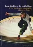 Lansman Editeur - les Ateliers de la Colline 1991-2003 - 2 - D'Un petit coin tranquille à Sauvez Gary !.