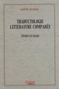 Lantri Elfoul - Traductologie Littérature comparée - Etudes et essais.