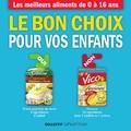 LaNutrition.fr - Le bon choix pour vos enfants - Les meilleurs aliments de 0 à 16 ans.