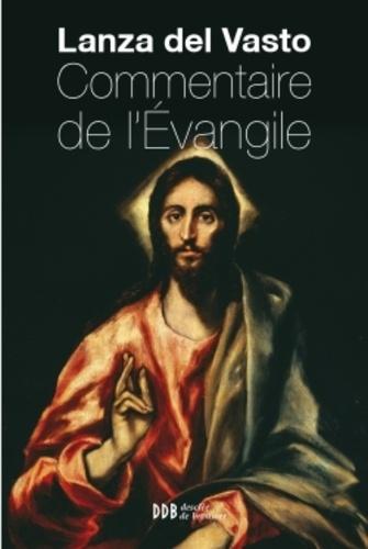 Commentaire de l'Evangile  édition revue et augmentée
