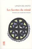 Lanza del Vasto et Claude-Henri Rocquet - Les facettes du cristal.