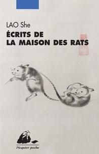 Lao She - Ecrits de la maison des rats.