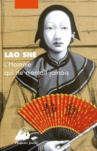 Lao She - L'homme qui ne mentait jamais.