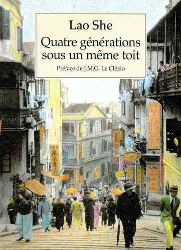 Lao She - Quatre générations sous un même toit Tome  1 : .