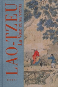 Lao-tseu - La voie et sa vertu.