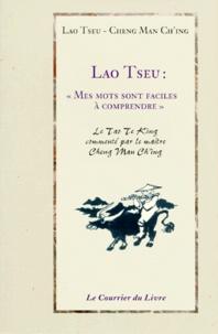 """Lao-tseu et Cheng Man Ch'ing - Lao Tseu : """"Mes mots sont faciles à comprendre - Conférence sur le Tao Te King."""