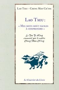 Lao Tseu et Cheng Man Ch'ing - Lao Tseu : Mes mots sont faciles à comprendre.