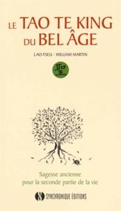 Lao-tseu et William Martin - Le Tao Te King du bel âge.