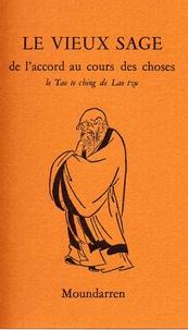 Lao-tseu - Le vieux sage - De l'accord au cours des choses.