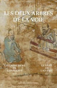 Lao-tseu et  Confucius - Les deux arbres de la voie - 2 volumes : Le Livre de Lao-tseu ; Les Entretiens de Confucius.