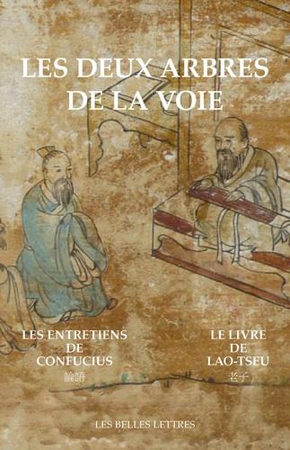 Les deux arbres de la voie. 2 volumes : Le Livre de Lao-tseu ; Les Entretiens de Confucius