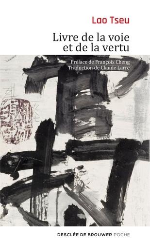François Cheng - Livre de la voie et de la vertu - Tao Te King.