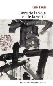 Lao Tseu - Livre de la voie et de la vertu.