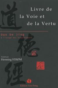 Lao-tseu - Livre de la voie et de la vertu - Dao De Jing à l'usage des acupuncteurs.