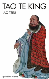 Lao Tseu - Tao Te King - Le livre de la voie et de la vertu.