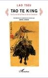 Lao-tseu - Tao Te King - Le Livre de la Voie et de la Conduite.