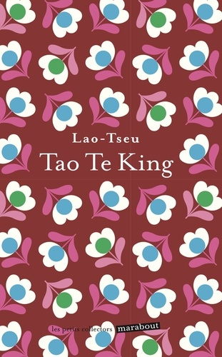 Tao-Te-King. Le livre de la voie et de la vertu
