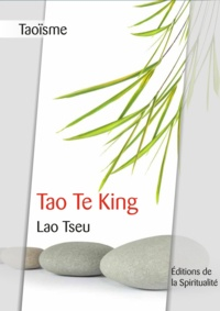 Lao Tseu - Taoïsme, Tao Te King.