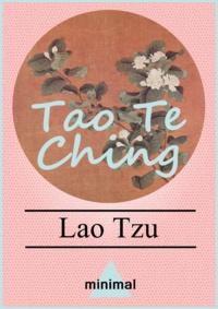 Lao Tzu - Tao Te Ching.