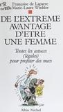 Laparre De et  Winkler - De l'extrême avantage d'être une femme - Toutes les astuces, légales, pour profiter des mecs.