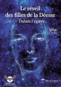 Lapier Adelise - Le Réveil des Filles de la Déesse - Livre 1 - Dahaïs l'égarée.