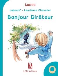 Lapoum' et Laurianne Chevalier - Bonjour Dirêteur.