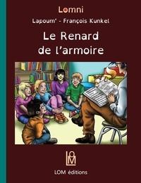 Lapoum et François Kunkel - Le renard de l'armoire.