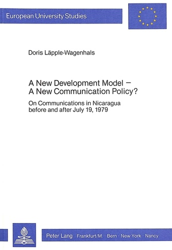 Läpple-wagenhals Doris - A New Development Model - A New Communication Policy? - On Communications in Nicaragua before and after July 19, 1979.