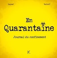 Lapuss' et  Tartuff - En quarantaine - Journal du confinement.