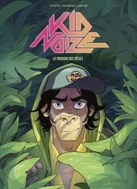 Lapuss' et Kid Noize - Kid Noize - Tome 2 - Le pouvoir des rêves.
