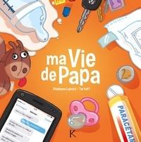Lapuss' et  Tartuff - Ma vie de papa Tome 1 : .