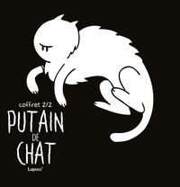 Lapuss' et  Baba - Putain de chat  : Coffret 2/2 - Coffret en 4 volumes : Tomes 5 à 7 ; + Bon Chien ! Tome 1.