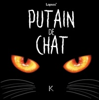 Lapuss' - Putain de chat Tome 1 : .