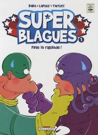 Lapuss' - Super Blagues Tome 1 : _Finie la rigolade !.