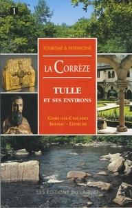 Laquet (Editions du) - Corrèze - Tulle et ses environs. Gimel-les Cascades - Seilhac - Uzerche.
