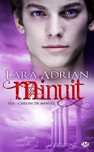 Lara Adrian et Pascal Tilche - Caresse de minuit - Minuit, T13.5.